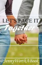 Let's Face It Together by JennyWorthABook