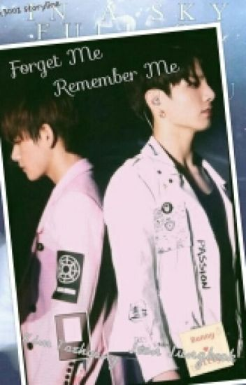 Forget Me Remember Me (END)