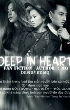 [Fanfiction] • DEEP IN HEART by YuQixin
