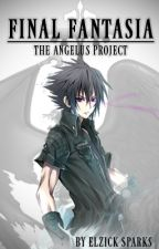 FINAL FANTASIA : The Angelus Project by ElzickSparks