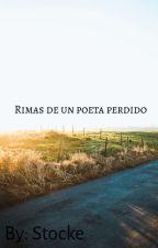 Rimas de un poeta perdido by 0Stocke0