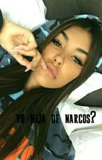 Yo Hija De Narcos  by TCOrias