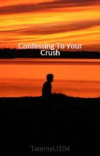 Confessing To Your Crush by FloraLoveHelia