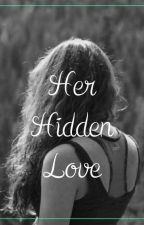 Her Hidden Love by prasannayadav