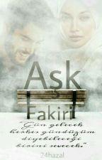 AŞK FAKİRİ by 24hazal