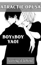 Atracție opusă [Yaoi; BoyxBoy] by adelineTM
