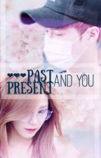 Past , Present and You [ SUHO EUNJI ] [ SHORTFIC ] by suho-eunji