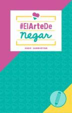 #ElArtedeNegar by AngieSammartino