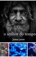 O senhor do tempo by JoaoMendesdeOliveira