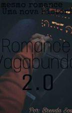 Romance Vagabundo 2 by BrendaSouzaS