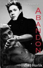 Abandon [Ziall] ✓ by LarryLoveYouToo