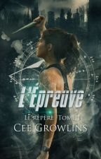 Le Repère Tome 1 : L'Epreuve by CeeGrowlins