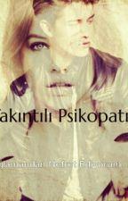 Takıntılı Psikopatım( Ara Veriliyor.) by emirberraaaa