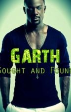 Garth, Sought and Found by SidneyArden