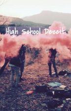Highschool Deceit by DopeXgirls