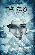 THE FAKE PARADISE  by ImNotAShakespeare