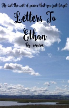 Letters To Ethan by xmairix