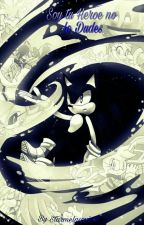Soy tu HEROE!¡No lo dudes!(Sonic y Tu) by StarMelaSonicDS01