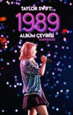 Taylor Swift ; 1989 Albüm Çevirisi [Bitti] by GozdeSwizzle
