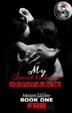Amazona Lilies- My Dominant (book1) by Filthyrichbabe