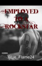 Employed to A Rockstar by Blue_Flame24