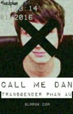 Call Me Dan (transgender Phan AU) by leojpeg