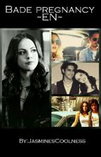Bade pregnancy ~EN~ (victorious-fanfic) by JasminesCoolness