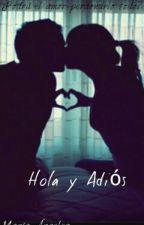Hola Y Adiós. by MariaAngeles099
