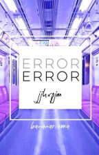 ERROR 》jjk x pjm by bananarrama
