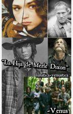 """LA HIJA DE MERLE DIXON"" by lunatica-venustica"