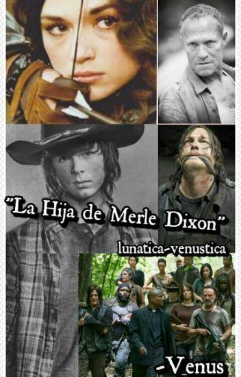 """""""LA HIJA DE MERLE DIXON"""""""
