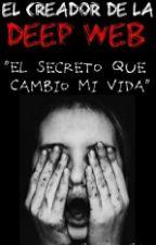 El Creador De La Deep Web by ThomasBorjas