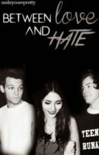 Between Love and Hate (One Direction Fanfiction) Lithuanian (Lietuviškai) by UnicornN69Neringa