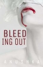 Bleeding Out (Completed) by The-Superstar
