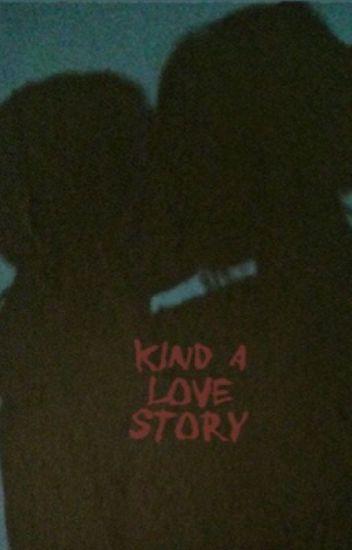 Kind a love story