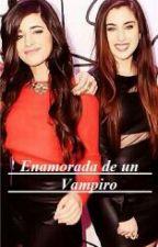 Enamorada De Un Vampiro |CAMREN| by IsaSanchez0420