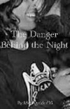 The Danger Behind the Night by 18misguided16