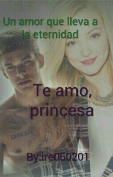 Te amo,princesa