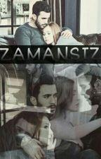 ZAMANSIZ by mysteriousprincess01