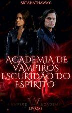 Academia De Vampiros - Escuridão Do Espírito by SrtaHathaway