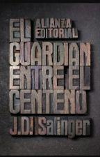 EL GUARDIÁN ENTRE EL CENTENO by nathalycuviuribe