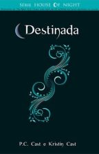 The House Of Night Destinada Vol.9 by AryelleVasconcelos