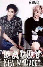 Daddy! Kiss My Daddy by PiewGi