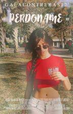 """Perdoname   """"Camila Cabello Y ____ by GalaContreras12"""