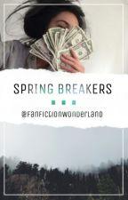 Spring Breakers by FanFictionWonderland
