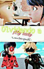 Olvidando A My Lady {MariChat Y Adrienette} by -LauSenpai15-