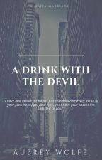A Drink with the Devil (Completed) by MissAmane