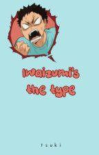 Iwaizumi's the type by mxffiaf