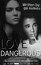 Love Dangerous |j.b| by B-aleBiebs