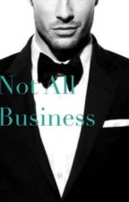 Not All Business by Chelsea_Yankee
